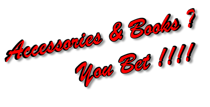 Accessories & Books ?          You Bet !!!!